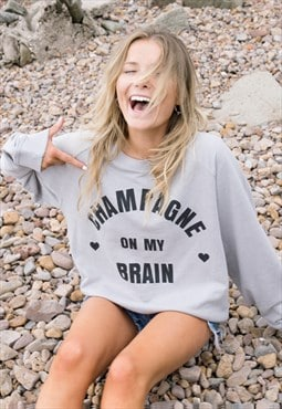 Champagne On My Brain Women's Slogan Sweatshirt