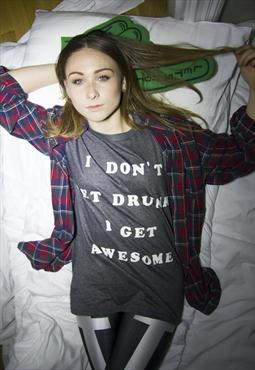 'I Don't Get Drunk I Get Awesome' Charcoal T-Shirt