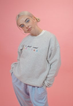 I Just Want Snacks  Embroidered Grey Sweatshirt