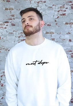 Most Dope graphic White Sweatshirt