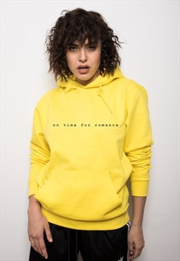 "Oversize yellow hoodie ""no time for romance"""