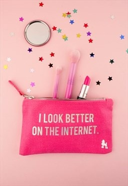 I Look Better On The Internet Make Up Bag